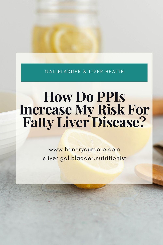 How Do Nexium, Prilosec(PPIs) Increase Your Risk For Fatty Liver Disease?